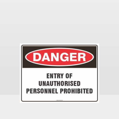 Entry Of Unauthorised Personnel Prohibited Sign