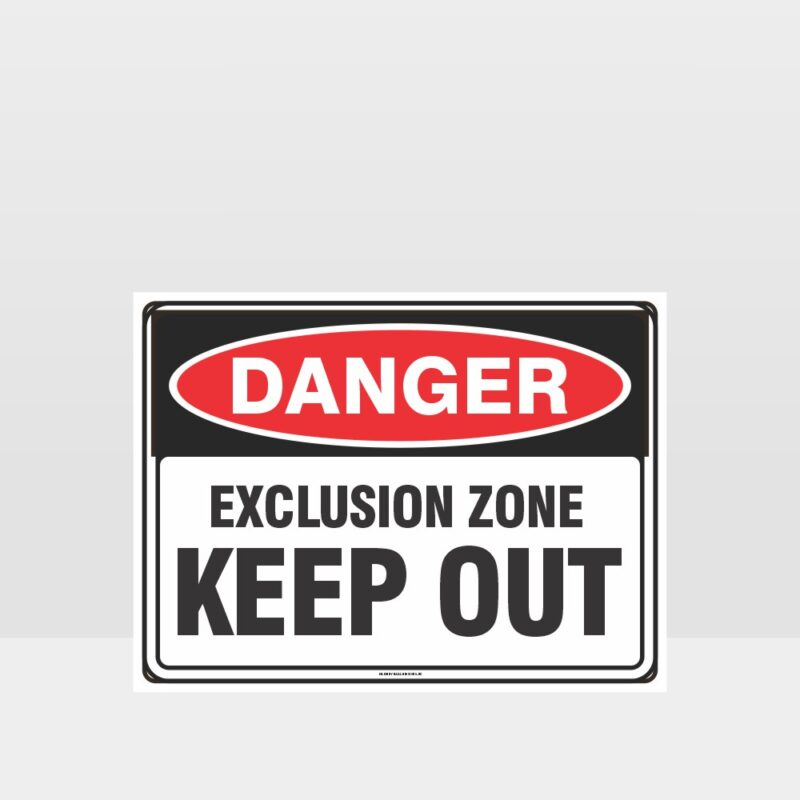 Danger Exclusion Zone Keep Out Sign