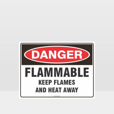 Danger Flammable Keep Flames And Heat Away Sign