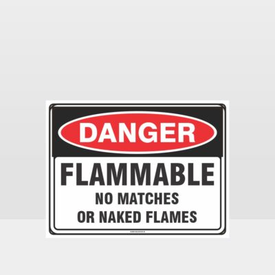 Flammable No Matches or Naked Flames Sign