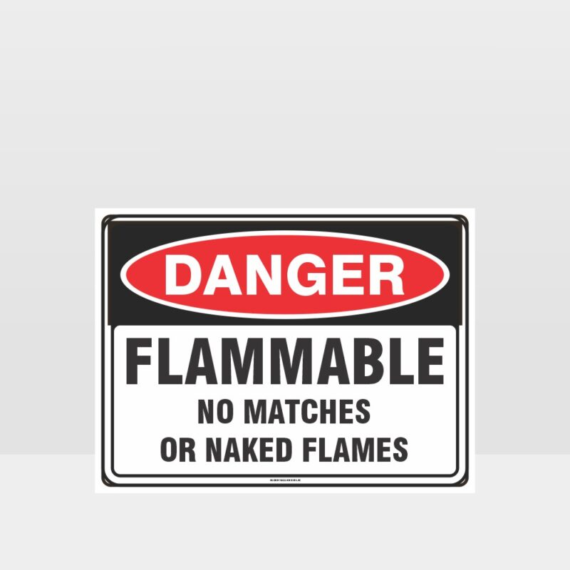 Danger Flammable No Matches Naked Flames