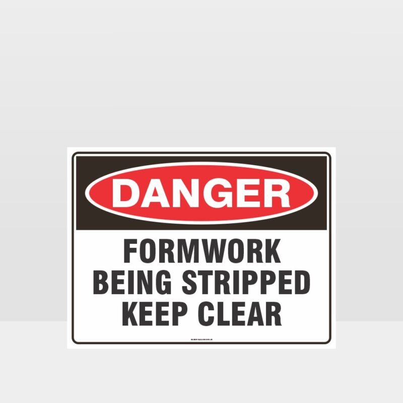 Danger Formwork Being Stripped Sign
