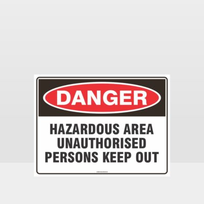 Hazardous Area Keep Out Sign