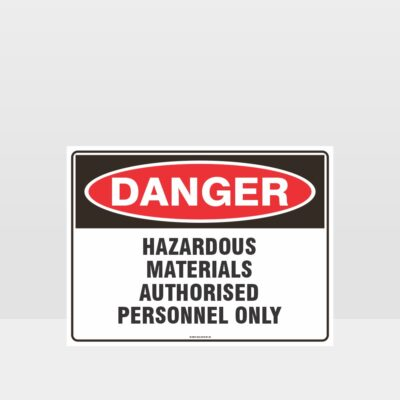 Danger Hazardous Materials Authorised Personnel Sign