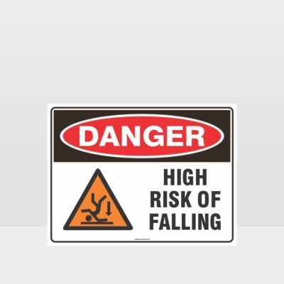 Danger High Risk Of Falling Sign