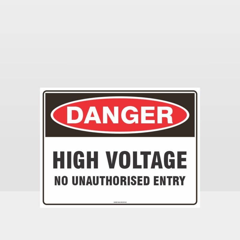 Danger High Voltage No Unauthorised Entry Sign