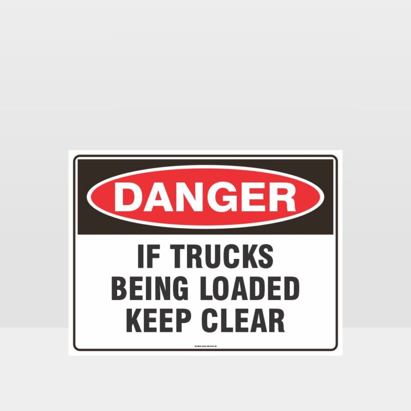 Danger If Trucks Being Loaded Keep Clear Sign