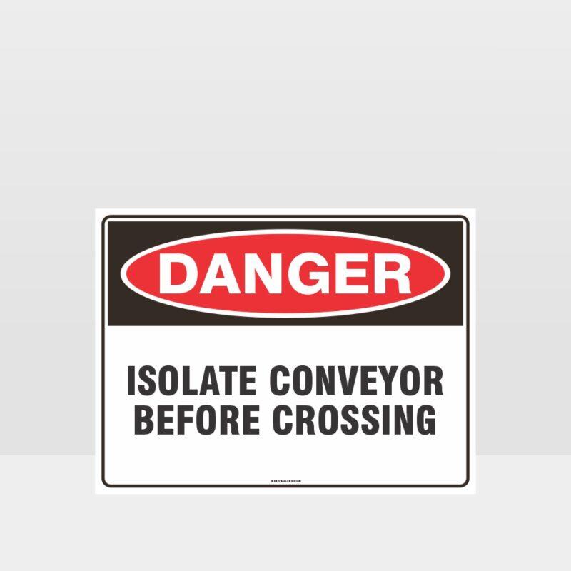 Danger Isolate Conveyor Before Crossing Sign