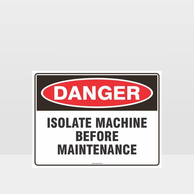 Danger Isolate Machine Before Maintenance Sign