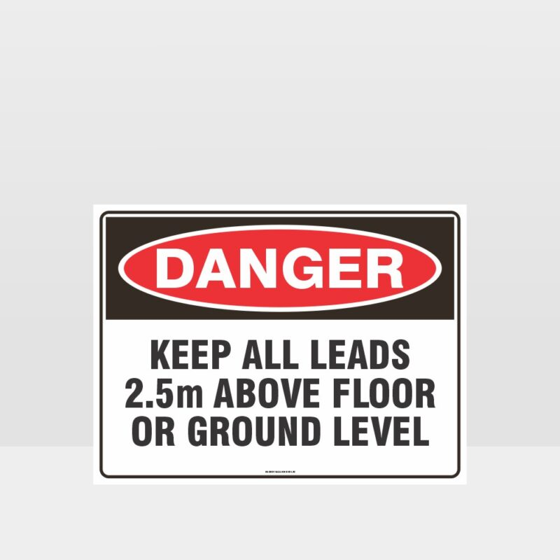Danger Keep Leads 2.5m Above Ground Level sign