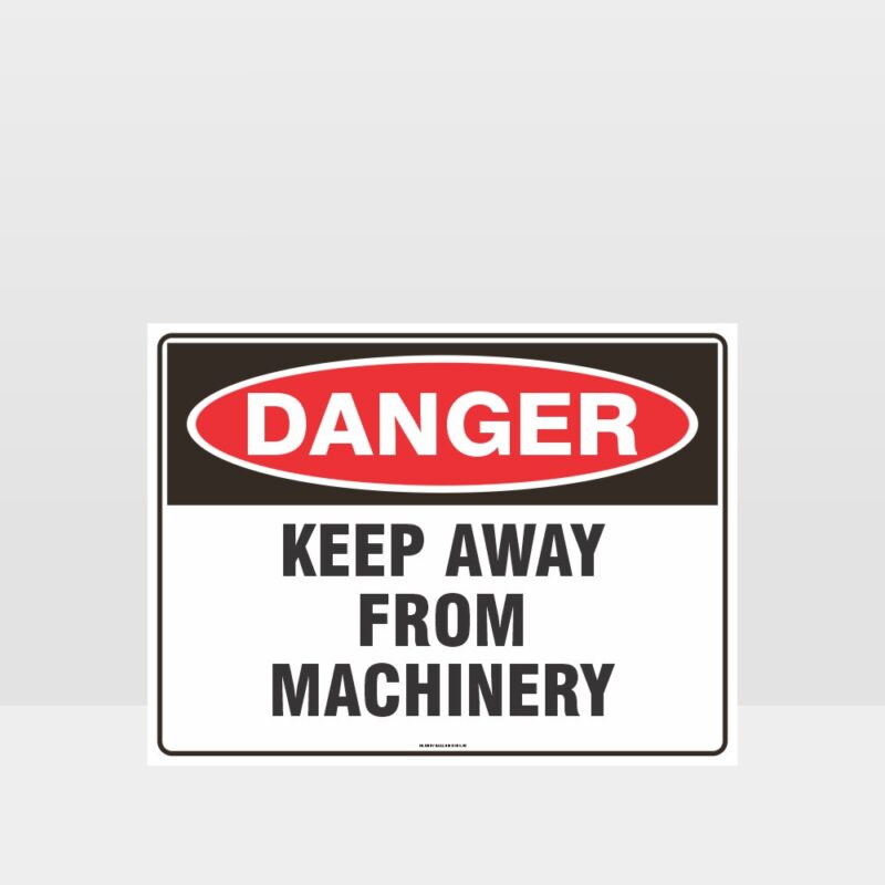 Danger Keep Away From Machinery Sign