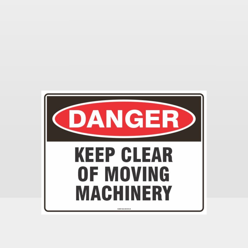 Danger Keep Clear Of Moving Machinery Sign