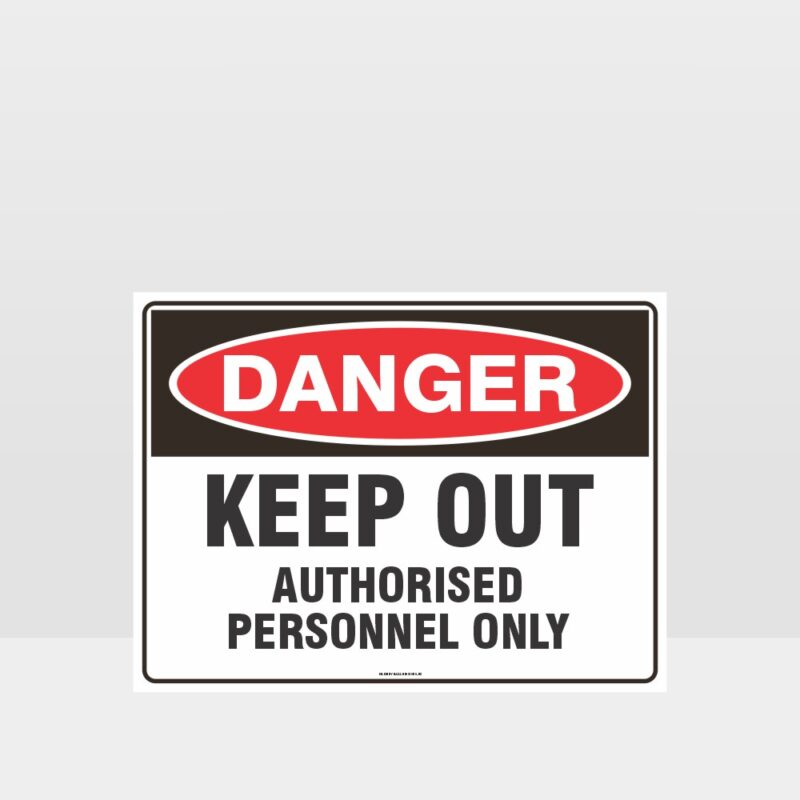 Keep Out Authorised Personnel Only Sign