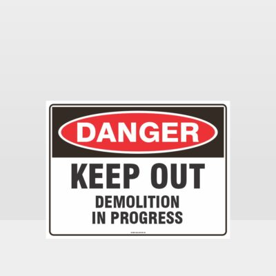 Danger Keep Out Demolition In Progress Sign