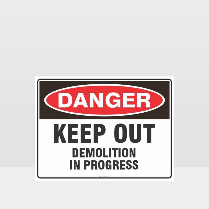 Danger Keep Out Demolition In Progress Sign