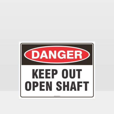 Danger Keep Out Open Shaft Sign