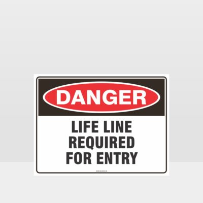 Danger Life Line Required For Entry Sign
