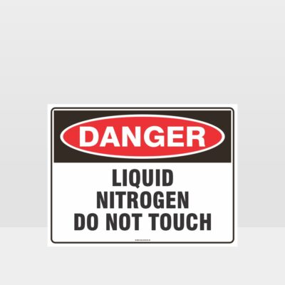 Danger Liquid Nitrogen Do Not Touch Sign