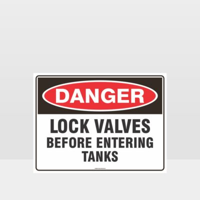 Danger Lock Valves Before Entering Tanks Sign
