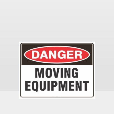 Danger Moving Equipment Sign