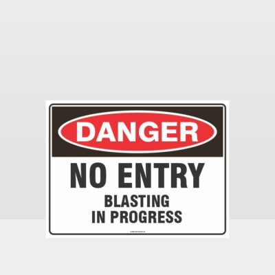 Danger No Entry Blasting In Progress Sign