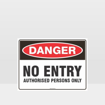 Danger No Entry Authorised Persons Only Sign