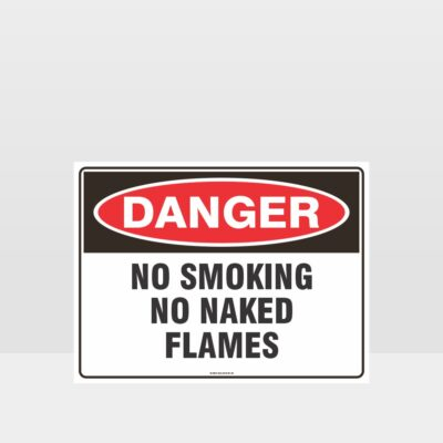 Danger No Smoking No Naked Flames Sign