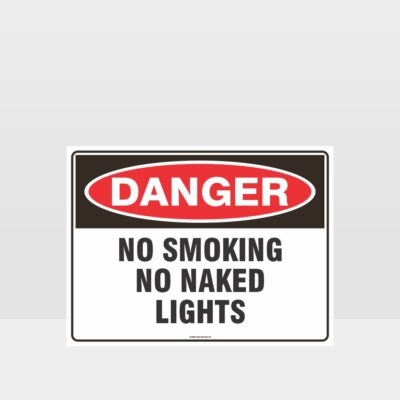 Danger No Smoking No Naked Lights Sign
