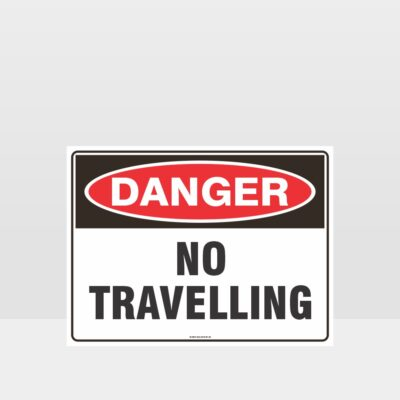 Danger No Traveling Sign
