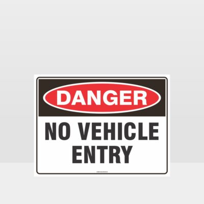 Danger No Vehicle Entry Sign