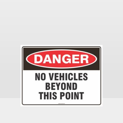 Danger No Vehicle Beyond This Point Sign