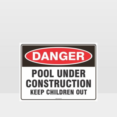 Danger Pool Under Construction Sign
