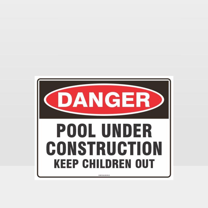 Danger Pool Under Construction Sign