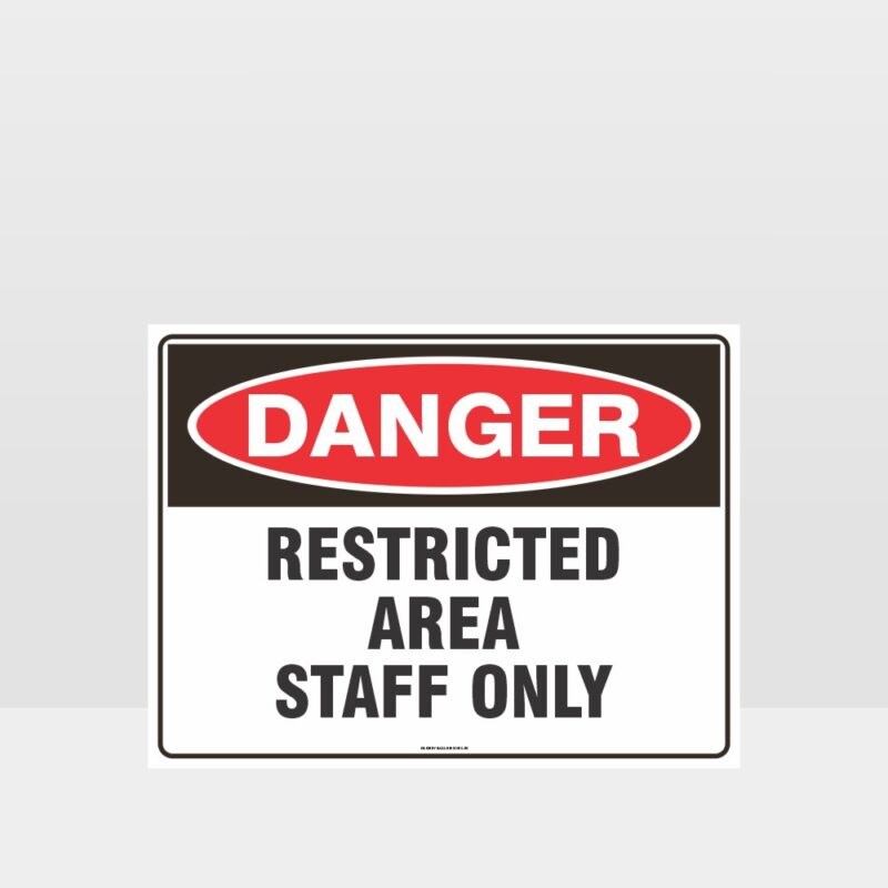 Danger Restricted Area Staff Only Sign