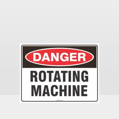 Danger Rotating Machine Sign