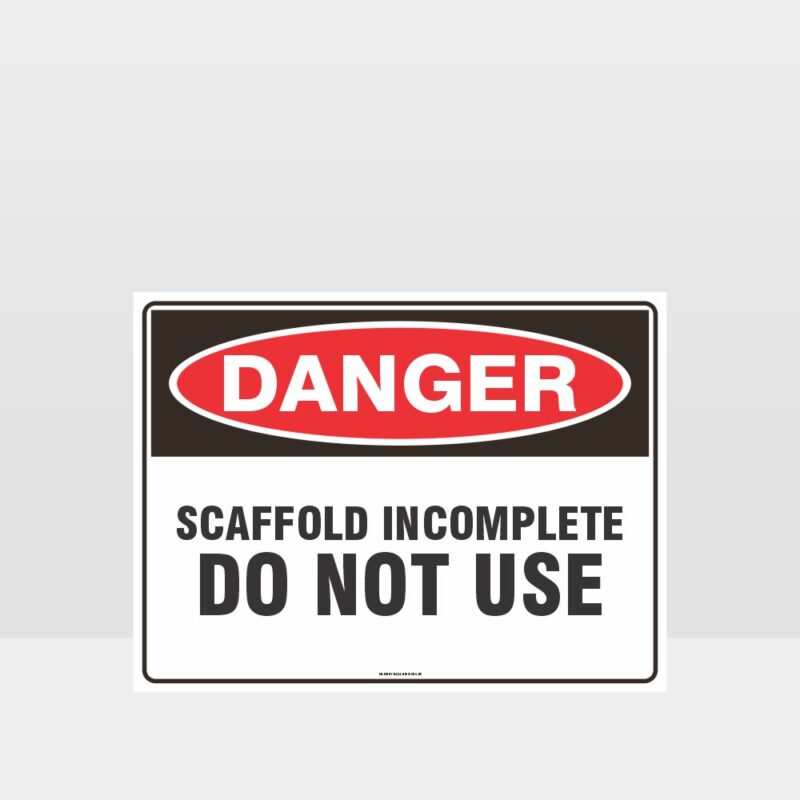 Danger Scaffold Incomplete Do Not Use Sign