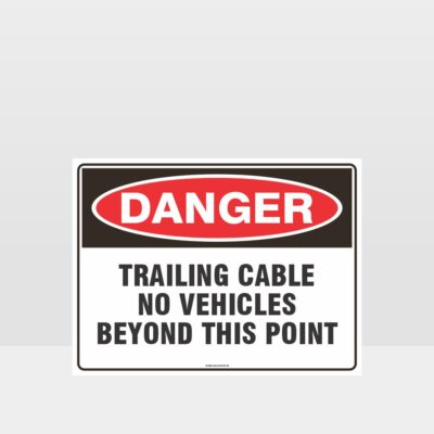 Danger Trailing Cable No Vehicles Sign