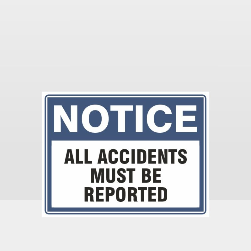 All Accidents Must Be Reported Sign