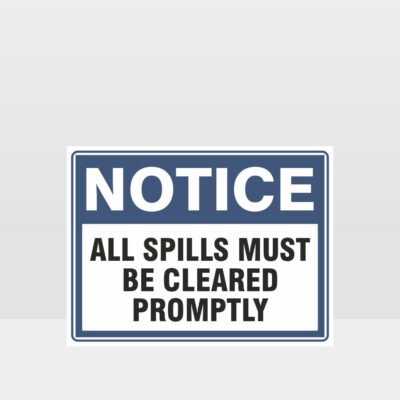 All Spills Must Be Cleared Promptly Sign