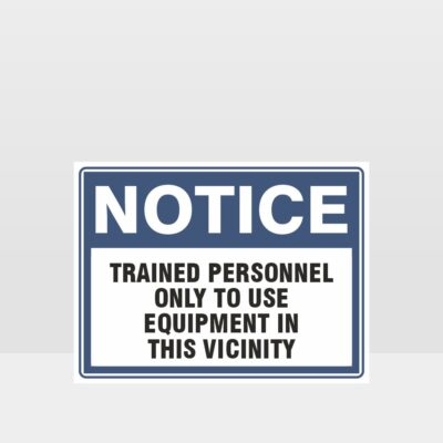 Trained Personnel Only To Use Equipment Sign