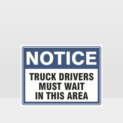 Truck Drivers Must Wait In This Area Sign