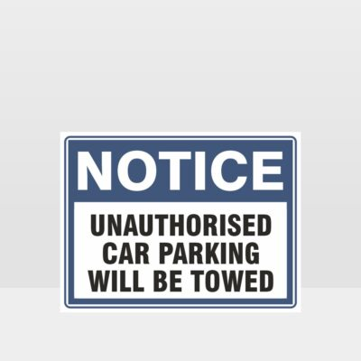 Unauthorised Car Parking Will Be Towed Sign