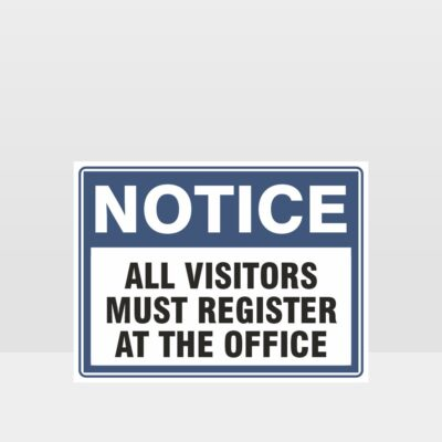 All Visitors Must Register At The Office Sign