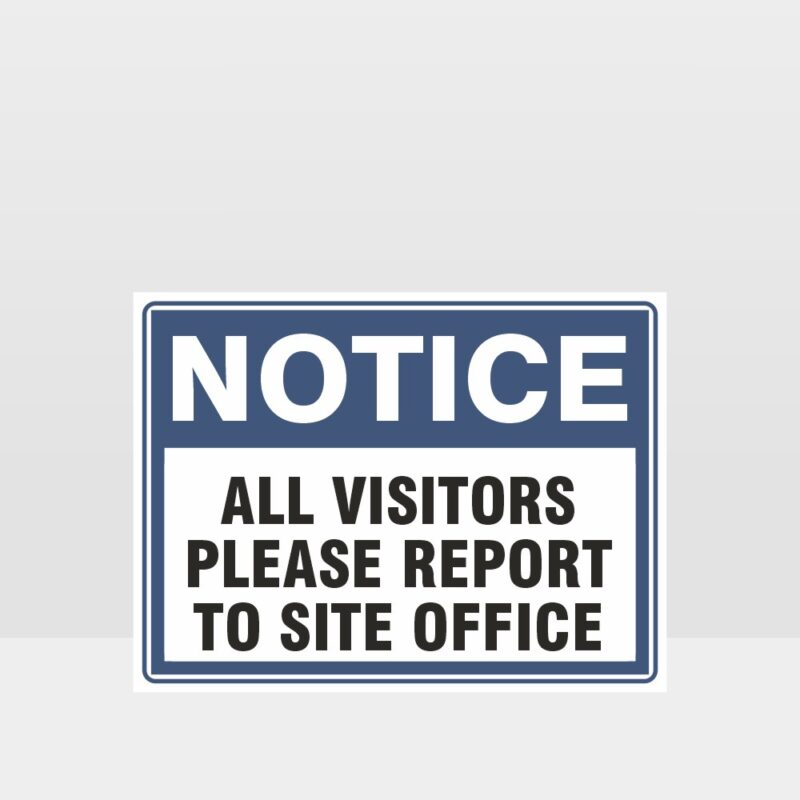 All Visitors Please Report To Site Office Sign