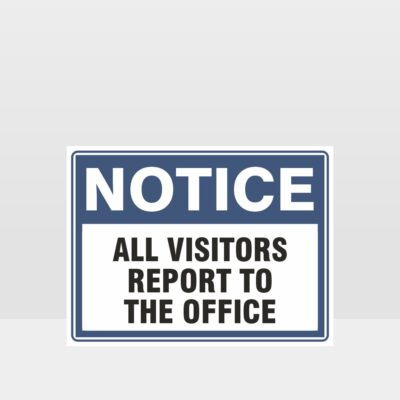 All Visitors Report To The Office Sign
