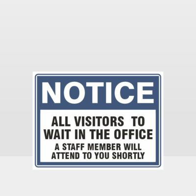 All Visitors To Wait In The Office Sign