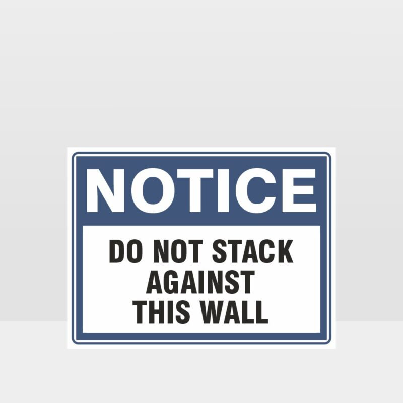 Do Not Stack Against This Wall Sign