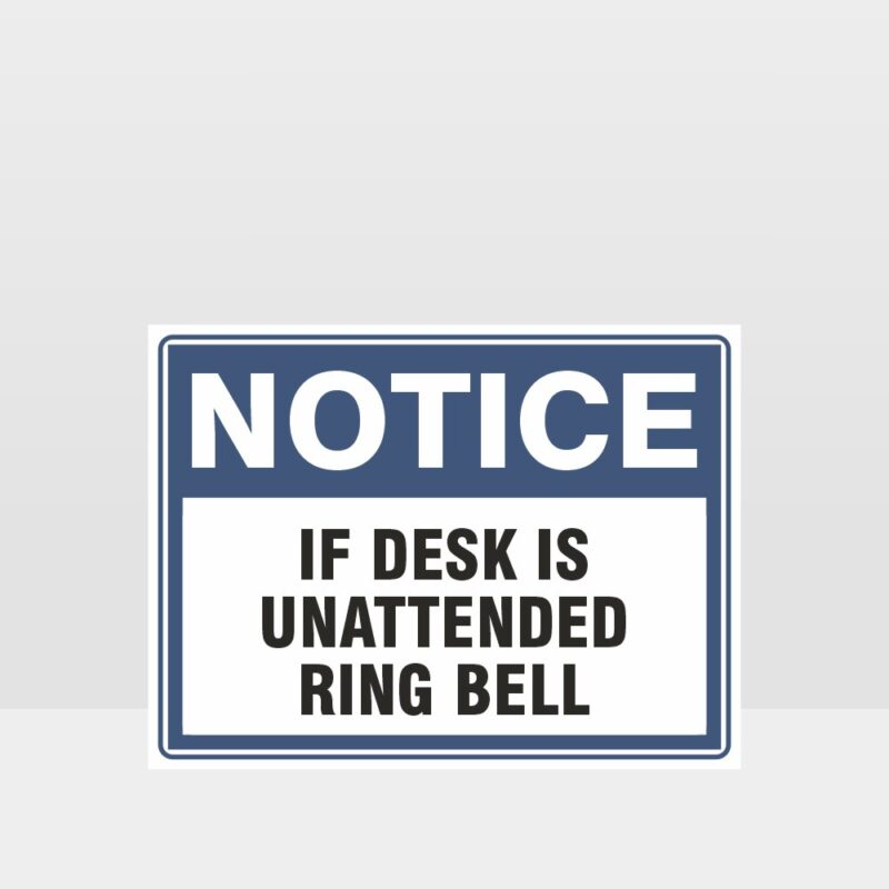 If Desk Is Unattended Ring Bell Sign