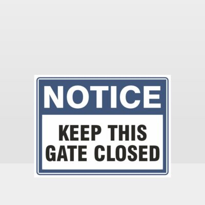 Keep This Gate Closed Sign