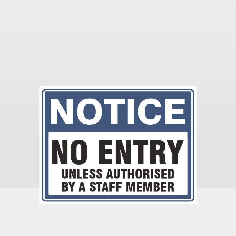 No Entry Unless Authorised By A Staff Member Sign
